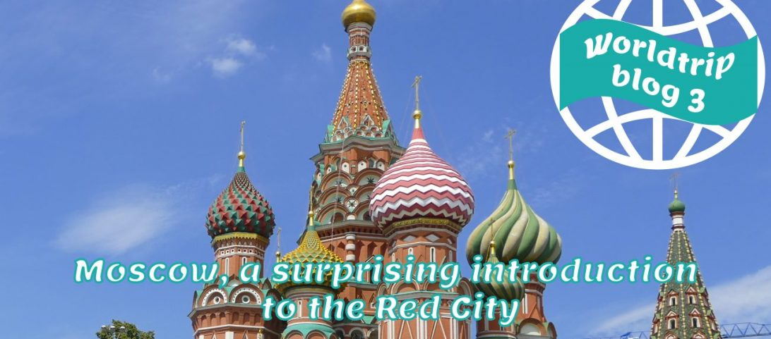 Moscow, a surprising introduction to the Red City