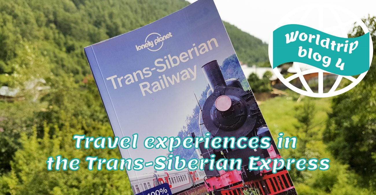 Travel experiences in the Trans-Siberian Express