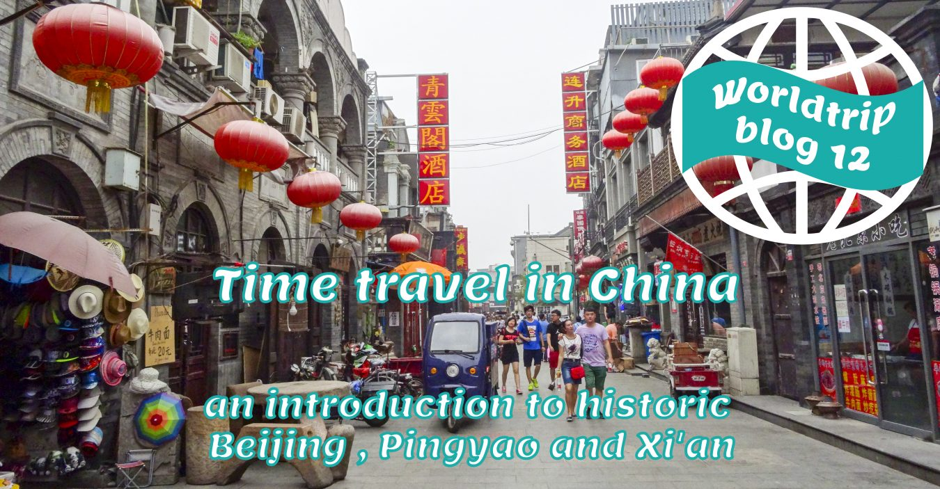 Time travel in China an introduction to historic Beijing Pingyao and Xi an